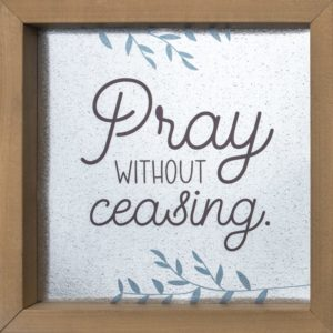 Metal Art – Pray without ceasing