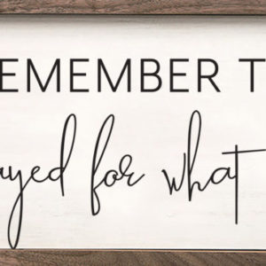 I still remember the days when I prayed for what I have now sign