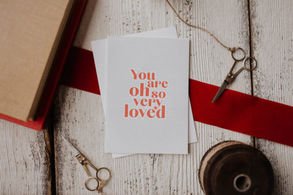 """You Are Oh So Very Loved"" Letterpress Greeting Card"
