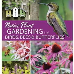 Native Plant - Gardening for Birds, Bees & Butterflies