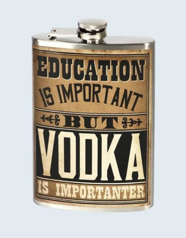 photo of education is important but vodka is importanter flask