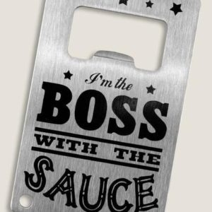 """Boss with the Sauce"" Bottle Opener"