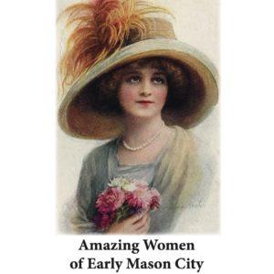 Amazing Women of Early Mason City