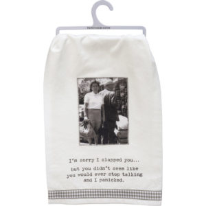 """I'm sorry I slapped you…"" Trash Talk Dish Towel"