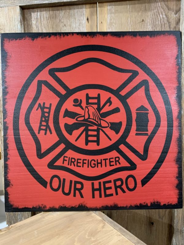 Our Hero – FireFighter Wooden Sign