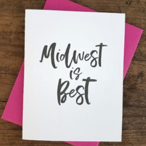 Midwest is Best Letterpress Greeting Card
