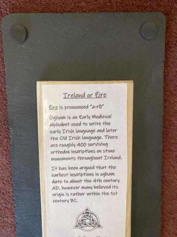 Eire or Ireland Slate Plaque