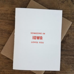 Someone in Iowa Loves You Letterpress Greeting Card