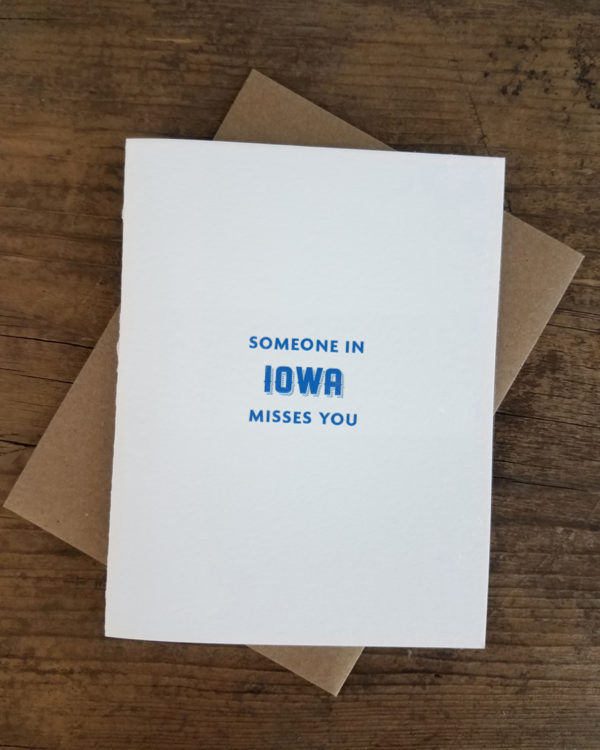 Someone in Iowa Misses You Letterpress Greeting Card