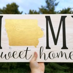 Iowa Home Sweet Home Sign