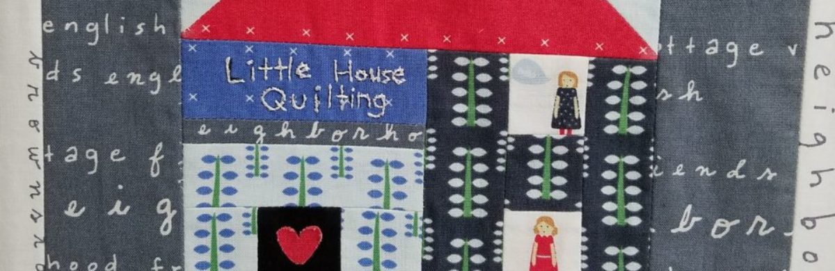 Little House Quilting