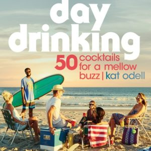 Day Drinking Cocktail Book, the Perfect Way to Spend an Afternoon