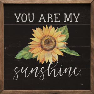 You are my Sunshine – Kendrick Home Wood Sign