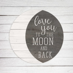 Love you to the moon and back – Kendrick Home Wood Sign