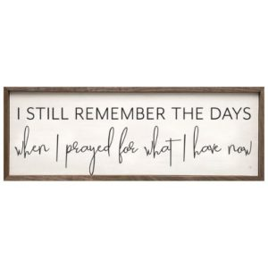photo of I still remember the days when I prayed for what I have now sign