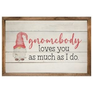 photo of Gnomebody Loves You as Much… – Kendrick Home Wood Sign, Shop Iowa