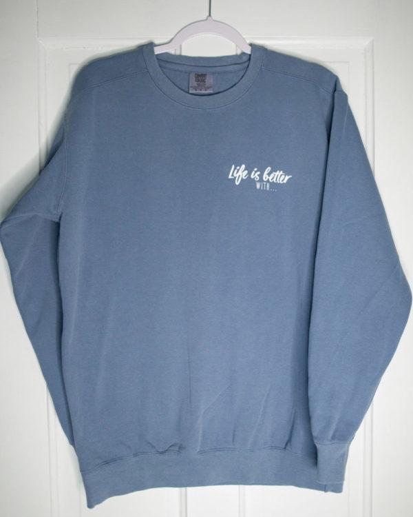 """Life is Better With … Sugar Bowl"" Crewneck Sweatshirt"