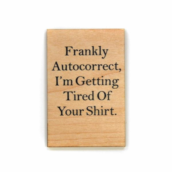 Funny Magnet – Frankly Autocorrect, I'm Getting Tired