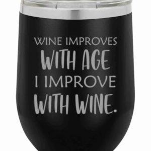 12 Oz Wine Tumbler Wine Improves With Age
