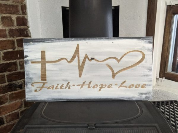 """""""Faith Hope Love"""" Distressed Laser Engraved Sign"""