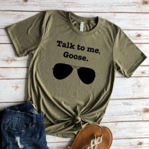 Talk To Me Goose Tee
