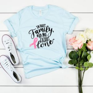 In This Family No One Fights Alone, Pink Ribbon Tee