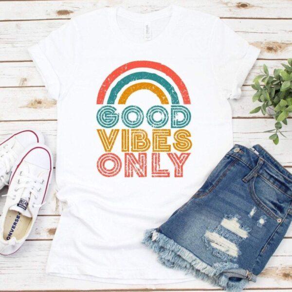 Good Vibes Only Rainbow Shirt