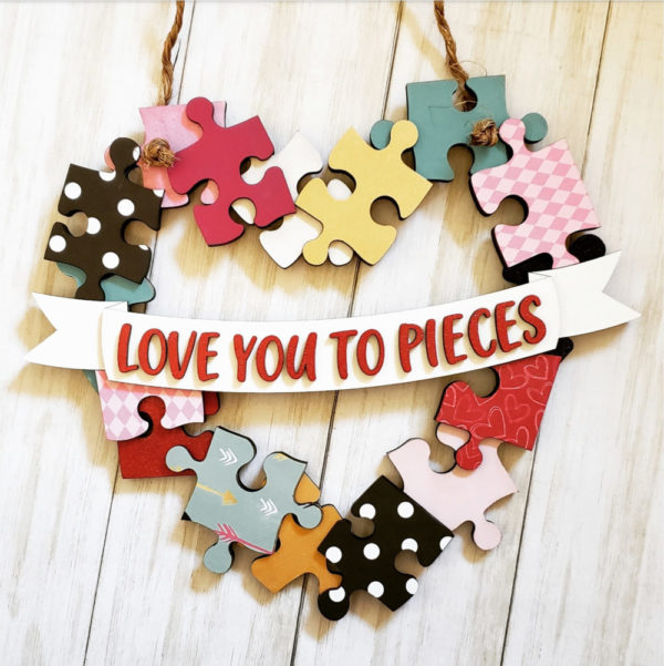 Love You to Pieces Sign (DIY or Complete)