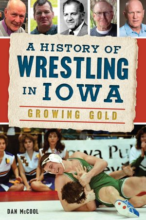 A History of Wrestling in Iowa – Growing Gold Book
