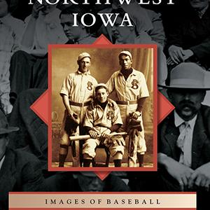 Baseball in Northwest Iowa Book by Joan Wendl Thomas