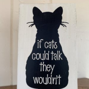 If Cats Could Talk Wood Sign