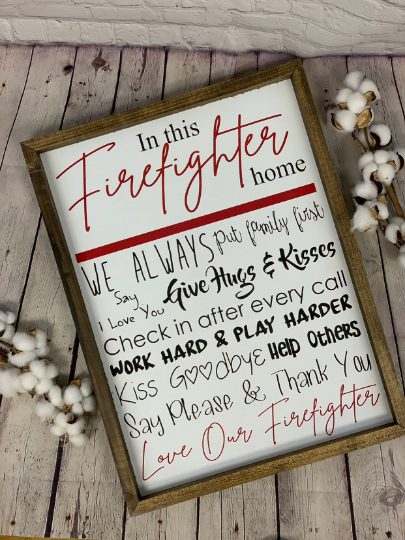 In This Firefighter Home Farmhouse Sign