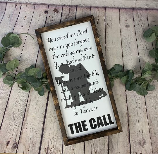 The Call Firefighter Farmhouse Sign