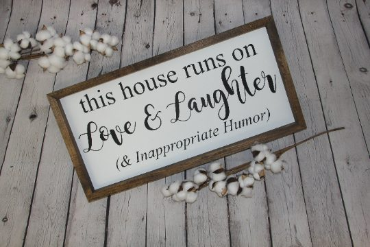 This House Runs on Love & Laughter & Inappropriate Humor Farmhouse Sign