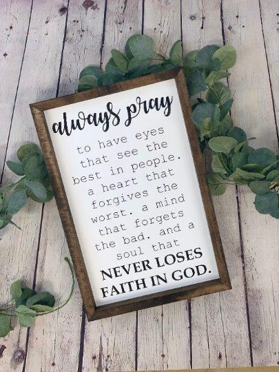Always Pray Farmhouse Sign