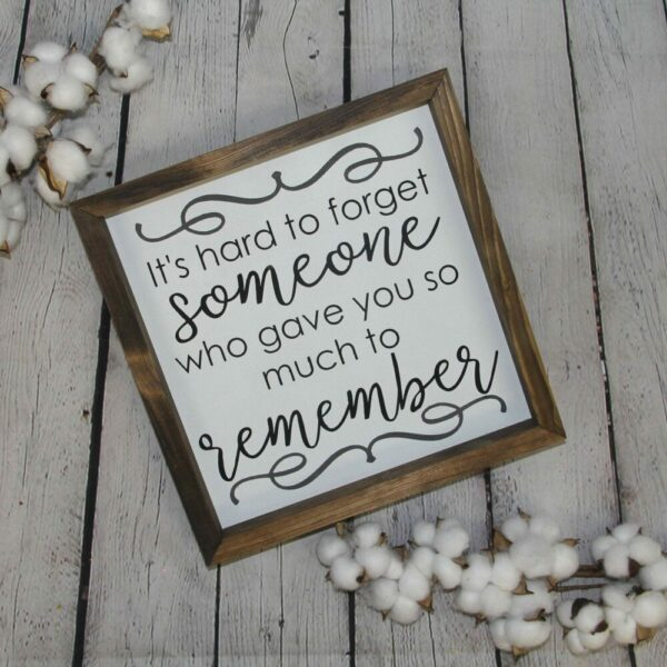 Hard to Forget Someone Farmhouse Sign
