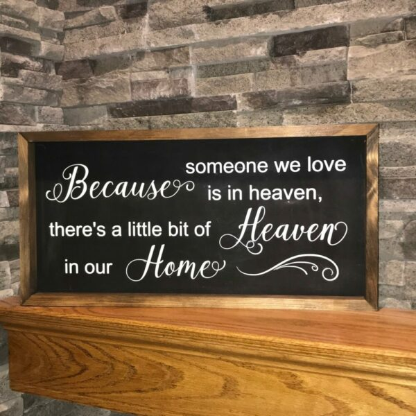 Because Someone We Love Is In Heaven Farmhouse Sign