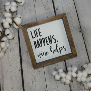 Life Happens, Wine Helps Farmhouse Mini Sign