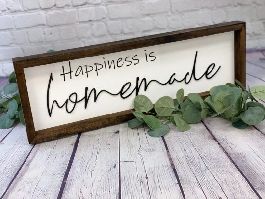 Happiness is Homemade Farmhouse Sign