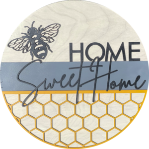 Home Sweet Home Bee Round Door Hanger Welcome Sign
