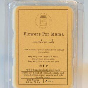 Flowers For Mama Wax Melt