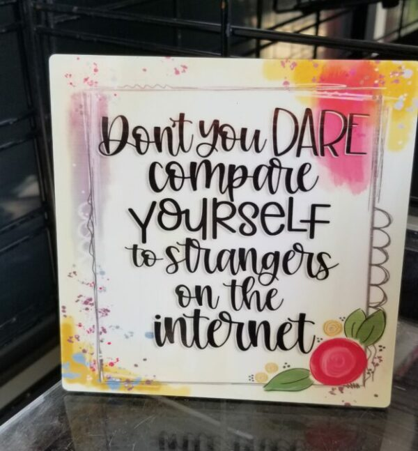 Don't Compare Yourself – Motivational Sign