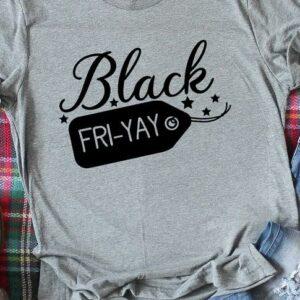 Black Fri-Yay T-Shirt