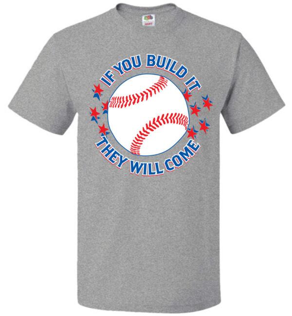 If You Build It Baseball T-shirt