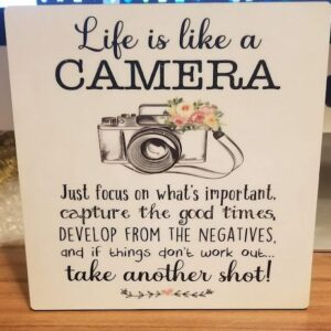 Life is like a Camera – Motivational Sign