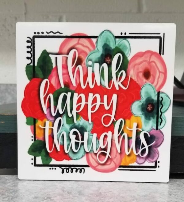 Think Happy Thoughts – Motivational Sign