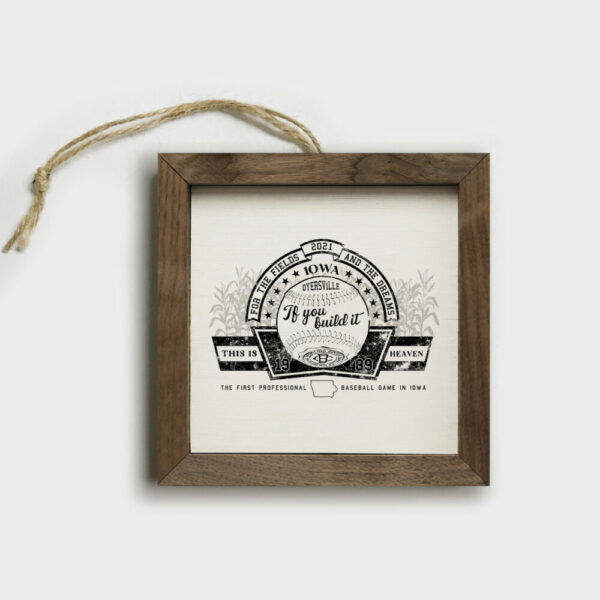 """Kendrick Home """"If You Build It"""" Small Wood Sign/Ornament"""