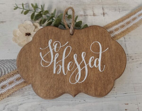 So Blessed Wooden Sign