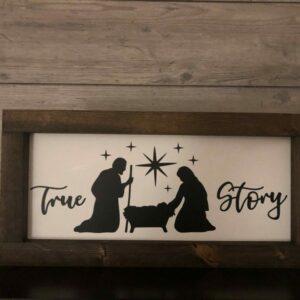 True Story Nativity Framed Sign