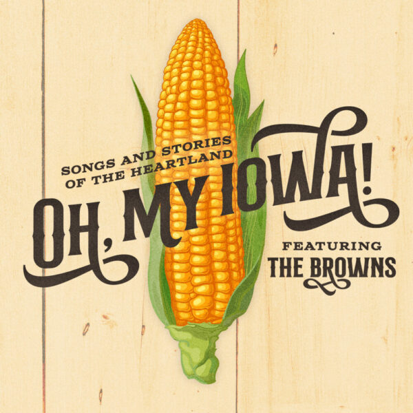 Oh, My Iowa! – Songs & Stories of the Heartland CD